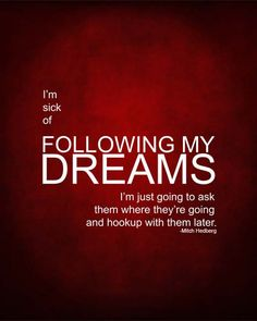 Following My Dreams Red 8x10 Poster - Mitch Hedberg Quote Poster - Wall Art - Office Art - Art for Bedroom