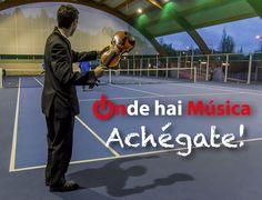 A música está en todas partes II  Gracias a Franco Locardi, Xaime Cortizo (fotografía) e os xogadores de tenis ós que lle interrompemos a partida =D  ondehaimusica.galiciasustentable.org