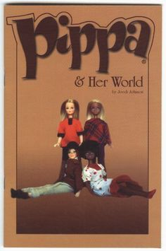 Pippa & Her World:  A Collectors Identification and Price Guide For The British 1970s Fashion Doll by Palitoy