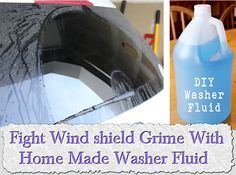 Fight Wind shield Grime With Home Made Washer Fluid