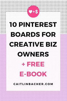 10 Pinterest Boards For Creative Biz Owners + Free Ebook | Caitlin Bacher