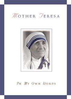Mother Teresa in my Own Words Jose Luis Gonzalez-Balado 0760756295 9780760756294 This collection includes: A Few Minutes with Andy Rooney, And More by Andy Rooney, and Pieces of My Mind. Americas favorite commentator and humorist, Books To Read, My Books, Moving To Ireland, Mother Angelica, Mother Teresa Quotes, Catholic Books, Book Nooks, Great Books, So Little Time