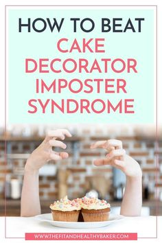 Think You're Not Good Enough to Get Paid to Decorate Cakes? Think Again! How to Beat Cake Decorator Imposter Syndrome - The Fit and Healthy Baker Cake Decorating Books, Cake Decorating Supplies, Cookie Decorating, Baking Business, Cake Business, Business Tips, Cake Decorating For Beginners, Cake Decorating Tutorials, Decorating Ideas