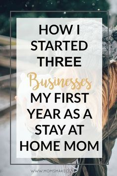 Are you at Stay At Home Mom? Want to start your own business? Here's my story on How I Started 3 Businesses My First Year As A Stay At Home Mom. Click through to see if all my businesses were successful!