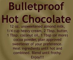 Bulletproof hot chocolate- low carb