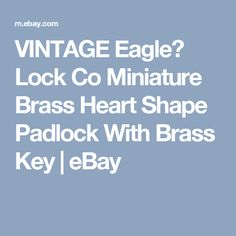 VINTAGE Eagle? Lock Co Miniature Brass Heart Shape Padlock With Brass Key  | eBay