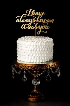 Wedding Cake Topper - I have always known it was you