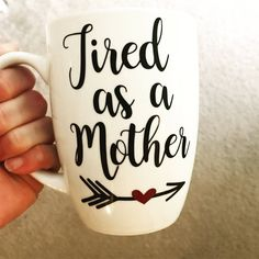 Tired as a mother mug, new mom gift, gift mom, mom gift, mom mug, mom mug funny, funny mugs, mom gifts, gift for mom, birthday gift by MjMaeDesigns on Etsy https://www.etsy.com/listing/531961709/tired-as-a-mother-mug-new-mom-gift-gift