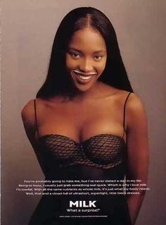 """Pin for Later: The Most Got Milk? Ads Naomi Campbell modeled a mustache with a bustier for her """"Got Milk? Pepsi, Coca Cola, Annie Leibovitz, Diet Coke, Naomi Campbell, Got Milk Ads, Famous Ads, Growing A Mustache, Milk Magazine"""