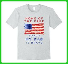 Mens Home of the Free Because My Dad is Brave July 4th T-Shirt Medium Heather Grey - Relatives and family shirts (*Amazon Partner-Link)