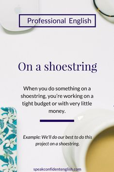 Professional English. Have you ever had to do a project at work on a shoestring budget? It's never easy but sometimes it helps us get really creative.