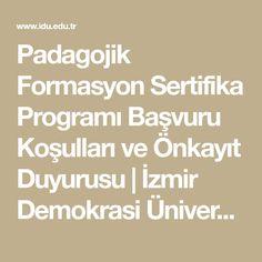Padagojik Formasyon Sertifika Programı Başvuru Koşulları ve Önkayıt Duyurusu   İzmir Demokrasi Üniversitesi