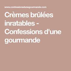 Crèmes brûlées inratables - Confessions d'une gourmande