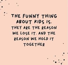 Super funny sayings and quotes hilarious humor ideas Mommy Quotes, Quotes For Kids, Quotes To Live By, Me Quotes, Quotes About Children, Child Quotes, Funny Mom Quotes, Quotes For New Parents, Funny Quotes About Kids