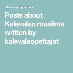 Posts about Kalevalan maailma written by kalevalaopettajat