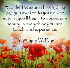 via Dr. Wayne W. Dyer