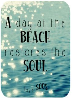 A day at the beach restores the soul. #Quote. Keeping my fingers crossed that this is going to work