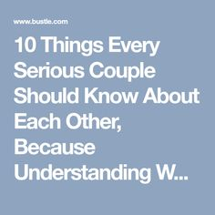 10 Things Every Serious Couple Should Know About Each Other, Because Understanding What Stresses Them Out Is Key