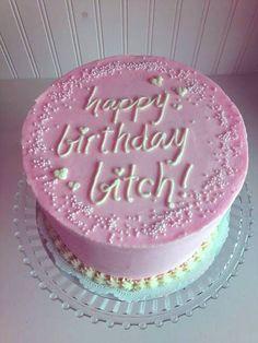 OK, I got you this cake becuz it's pink, not becuz It says bitch, Happy birthday my lovely Shana 😂😂😂😂😂😂❤❤❤❤❤❤❤❤❤ Funny Birthday Cakes, Pretty Birthday Cakes, Funny Cake, 18th Birthday Party, Pretty Cakes, Beautiful Cakes, Amazing Cakes, Tumblr Birthday Cake, Milk Shakes