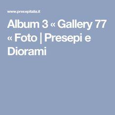 Album 3 « Gallery 77 « Foto | Presepi e Diorami