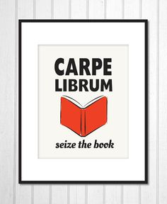 Carpe Librum Seize the book print
