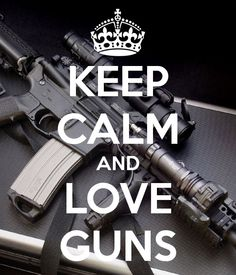 Keep Calm & Love Guns Quote / Check out Charter Arms on Pinterest or visit our web-sight at  CharterFireArms.Com