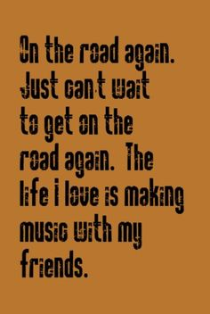 Willie Nelson - On the Road Again - song lyrics, songs, music lyrics, song quotes, music quotes
