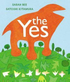 The Yes: Amazon.co.uk: Sarah Bee, Satoshi Kitamura: Books