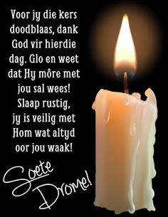 Afrikaanse Quotes, Goeie Nag, Good Night, Pillar Candles, Sleep Tight, Words, Spiritual, Pictures, Photos