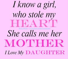 63 Best I Love My Daughters Images Messages Mother Daughters My