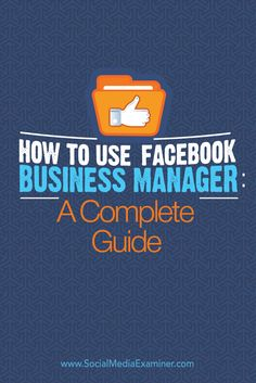 How to Use Facebook Business Manager: A Complete Guide - @smexaminer