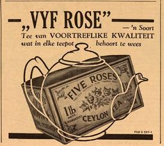 Five Roses Tea .in Afrikaans from South Africa African Room, I Am An African, Five Roses Tea, Languages Of South Africa, Afrikaans Quotes, My Land, My Heritage, Sign Quotes, Vintage Ads