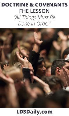 Doctrine and Covenants FHE Lesson - All Things Must Be Done in Order | LDS Daily Fhe Lessons, Doctrine And Covenants, The Covenant, Heavenly Father, Lds, Teaching Kids, All Things, Inspirational Quotes, Activities