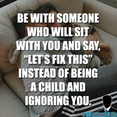 Be with someone who will sit with you and say lets fix this instead of being a child and ignoring you. Be With Someone Who Quotes, Ignore Me Quotes, Being Ignored Quotes, Rude Quotes, Motivational Quotes, Remember Quotes, Silent Treatment Quotes, The Silent Treatment, Immaturity Quotes