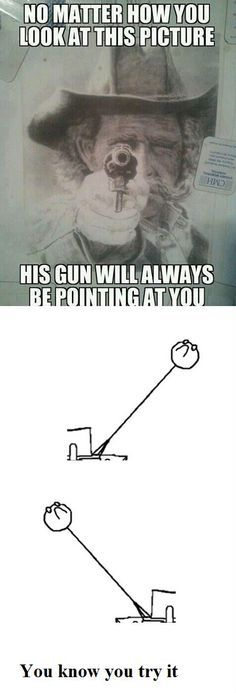 now-matter-how-you-look-at-this-picture-the-gun-is-always-pointing-at-you