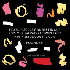 MAY OUR SOULS FIND REST IN OUR GOD - OUR SALVATION COMES FROM HIM IN JESUS OUR SAVIOUR.  PSALMS 62:1 Truly my soul finds rest in God; my salvation comes from him.  @SpeakLifeSA supports #sacredsa2016 and #angusbuchan  #speaklifesa #news_sa #SouthAfrica