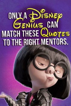 Disney Quiz: Do you love everything Disney? Take this fun quiz and see if you can name which Disney mentors said these lines! Disney Quizzes, Playbuzz quiz, Buzzfeed quiz, Edna Mode. Can you match the Disney quote to the Disney character? Find out now!