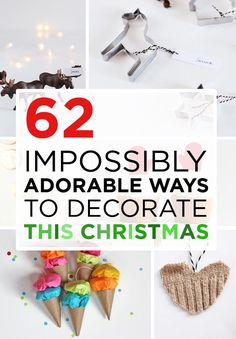 62 Impossibly Adorable Ways To Decorate This Christmas