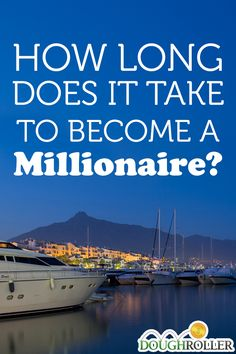Becoming a millionaire is still the measuring stick for financial success, but how long does it really take to get there?