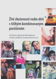 Žité zkušenosti rodin dětí s těžkým kombinovaným postižením - Kantor a kol.