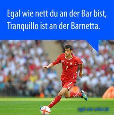 Egal wie nett du an der Bar bist, Tranquillo ist an der Barnetta.