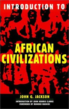 One of the first books about African Civilizations I ever read.  Great book...changed my whole perspective about things.