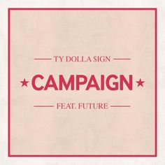 """New post on Getmybuzzup- Ty Dolla Sign – """"Campaign"""" Ft. Future [Audio]- http://getmybuzzup.com/?p=670852- Please Share"""