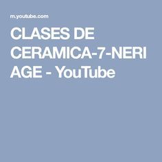 CLASES DE CERAMICA-7-NERIAGE - YouTube