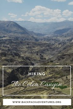 My experiences of my tour in the Colca Canyon visiting the villages of Chivay, Yanque and Cobanaconda including my 3 day hike into the Colca canyon.