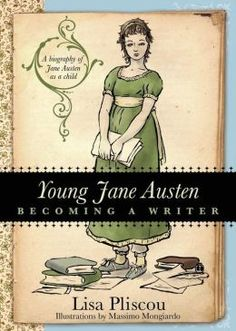 """Young Jane Austen: Becoming a Writer. By Lisa Pliscou. Wyatt-MacKenzie Publishing, April 20, 2015. 186 p. """"What was Jane Austen like as a child? What were her formative influences and experiences, her challenges and obstacles, that together set her on the path toward becoming a writer? Drawing upon a wide array of sources, including Austen's own books and correspondence, Lisa Pliscou's new biography illuminates the life and creative development of the youthful Jane..."""" EA."""