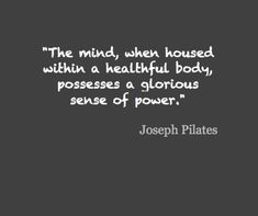 joseph pilates quotes - Google Search
