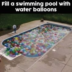 Fun summer idea - Fill a swimming pool with water balloons! I'd jump in!