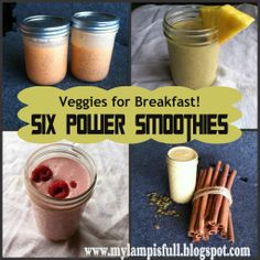 My Lamp is Full: Six Power Smoothies with Vegetables! http://mylampisfull.blogspot.com/2014/02/six-power-smoothies-with-vegetables.html