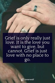 Grief is only really just love.  ~ Sadness Quotes ~ Grief Quotes ~